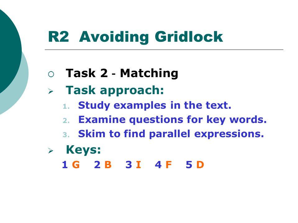 R2 Avoiding Gridlock Task 2-Matching Task approach: Keys: