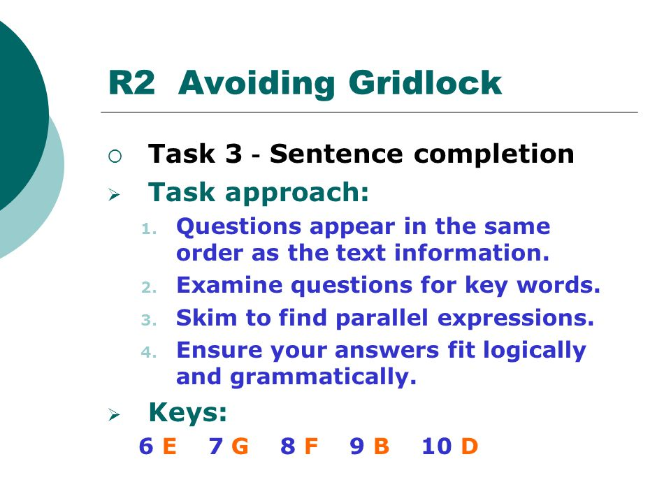 R2 Avoiding Gridlock Task 3-Sentence completion Task approach: Keys: