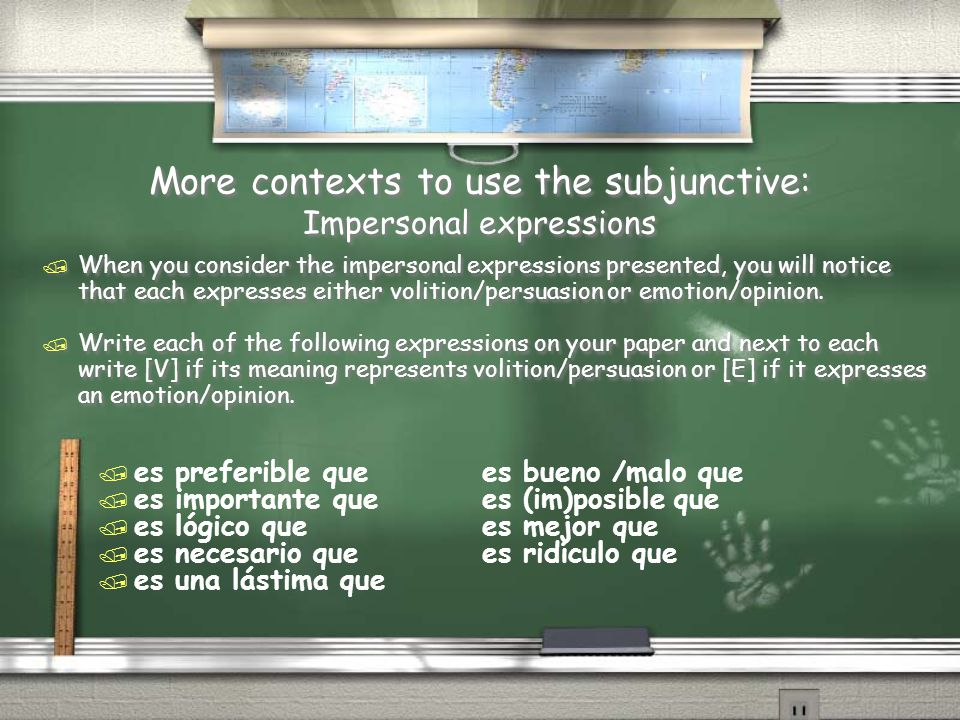 More contexts to use the subjunctive: Impersonal expressions