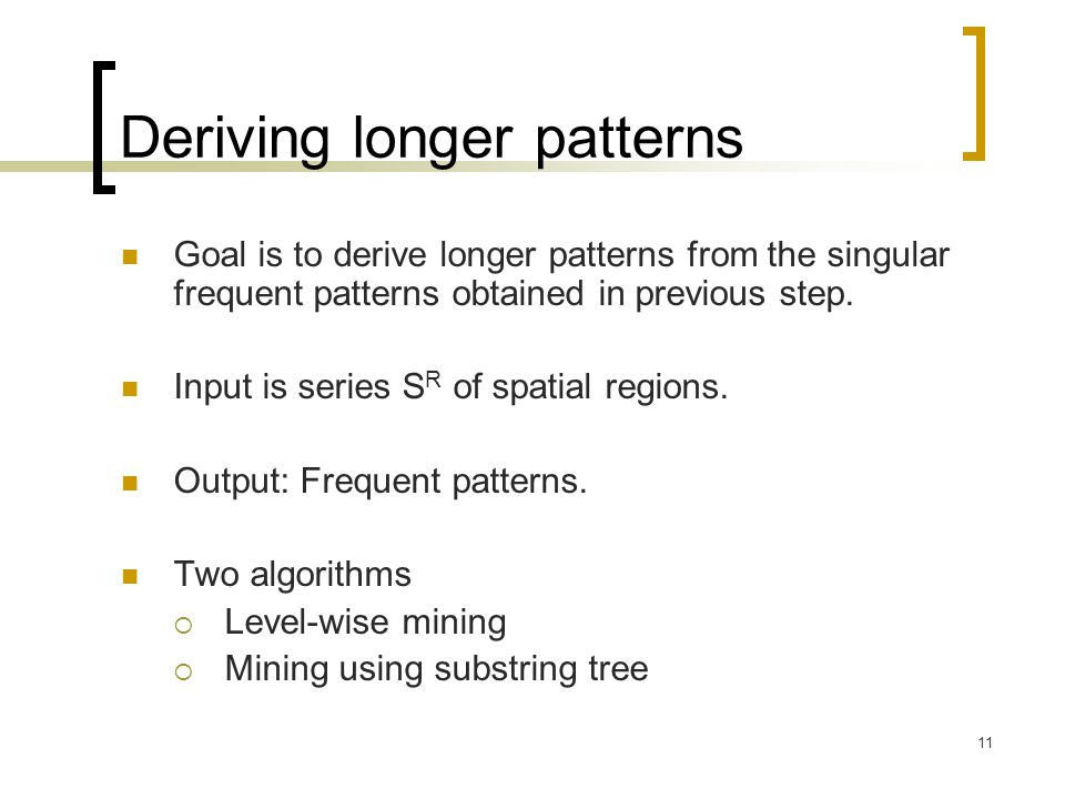 Deriving longer patterns