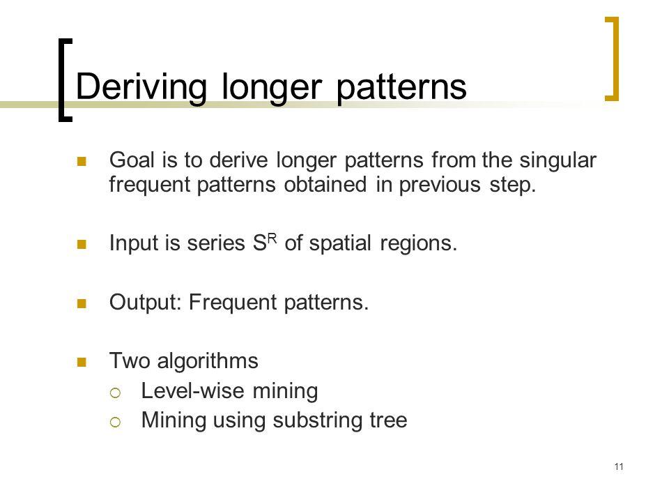 Deriving longer patterns