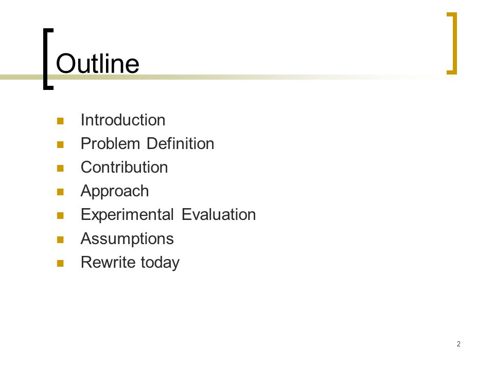 Outline Introduction Problem Definition Contribution Approach
