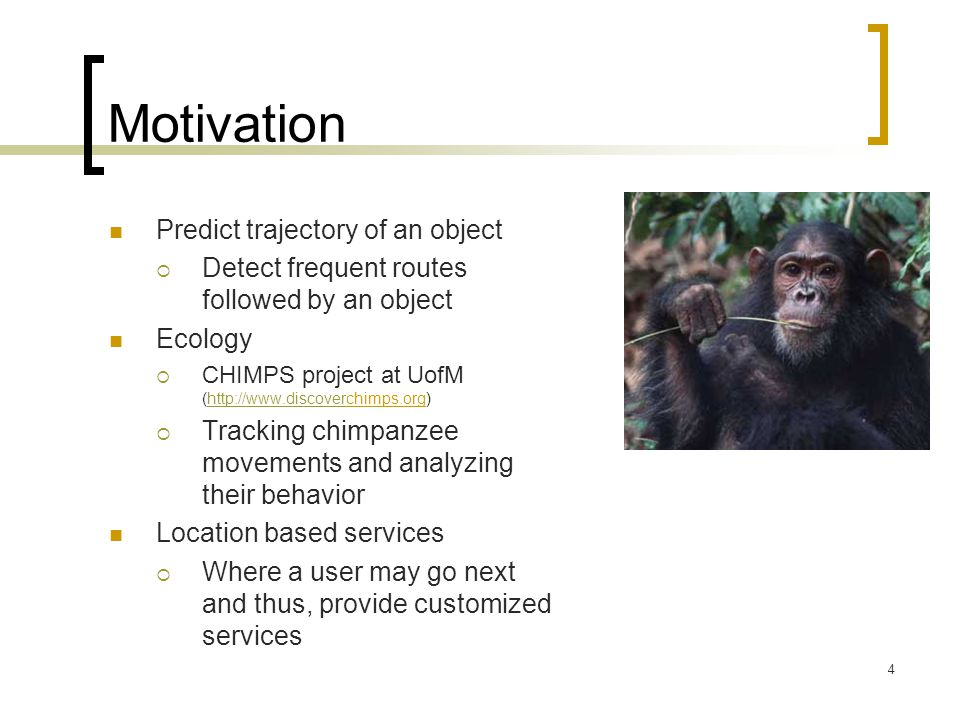 Motivation Predict trajectory of an object