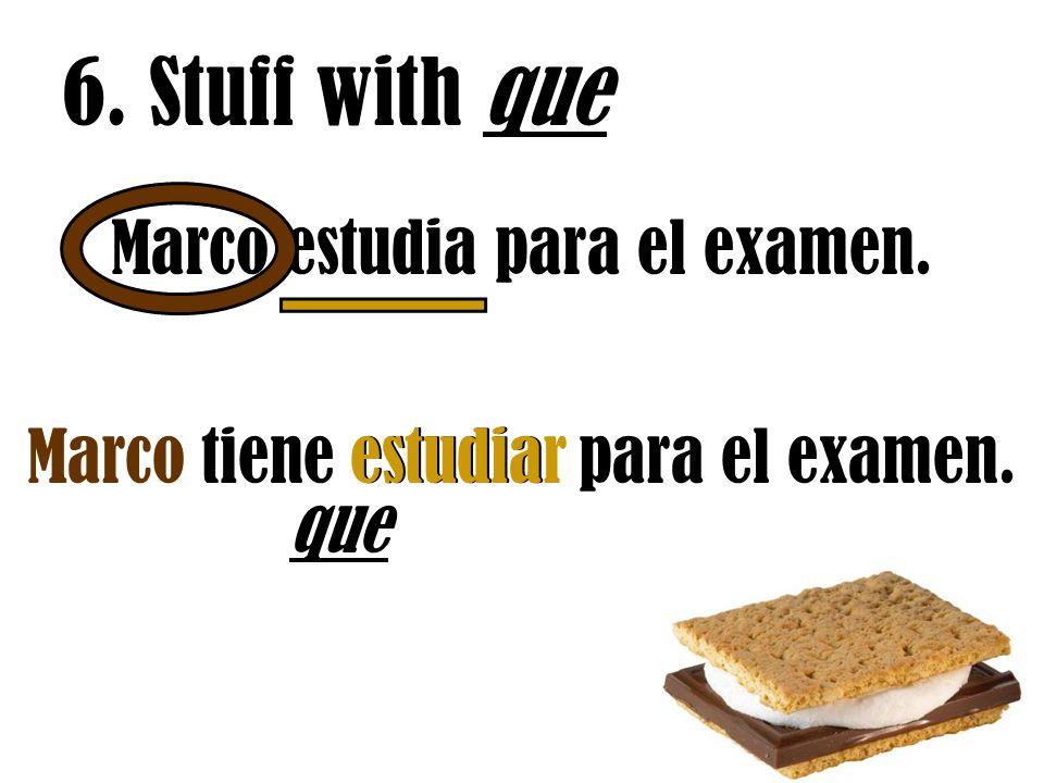 6. Stuff with que Marco estudia para el examen.
