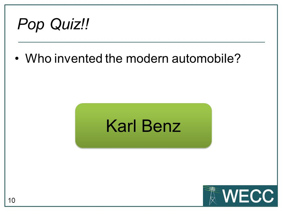 Pop Quiz!! Who invented the modern automobile Karl Benz
