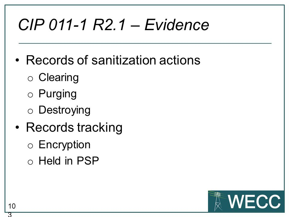 CIP 011-1 R2.1 – Evidence Records of sanitization actions