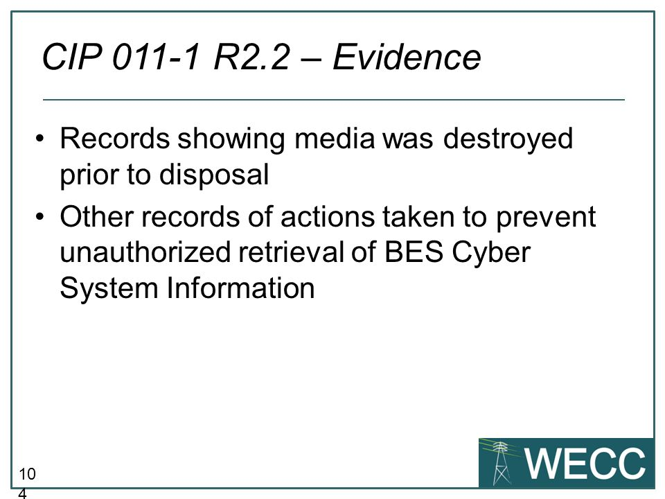 CIP 011-1 R2.2 – Evidence Records showing media was destroyed prior to disposal.