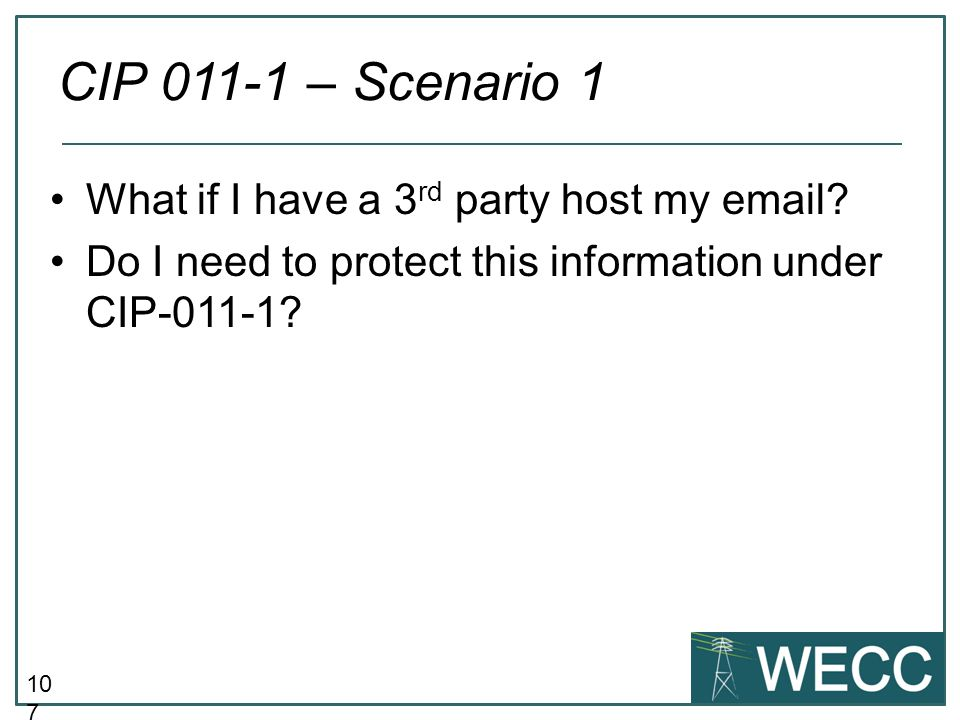 CIP 011-1 – Scenario 1 What if I have a 3rd party host my email