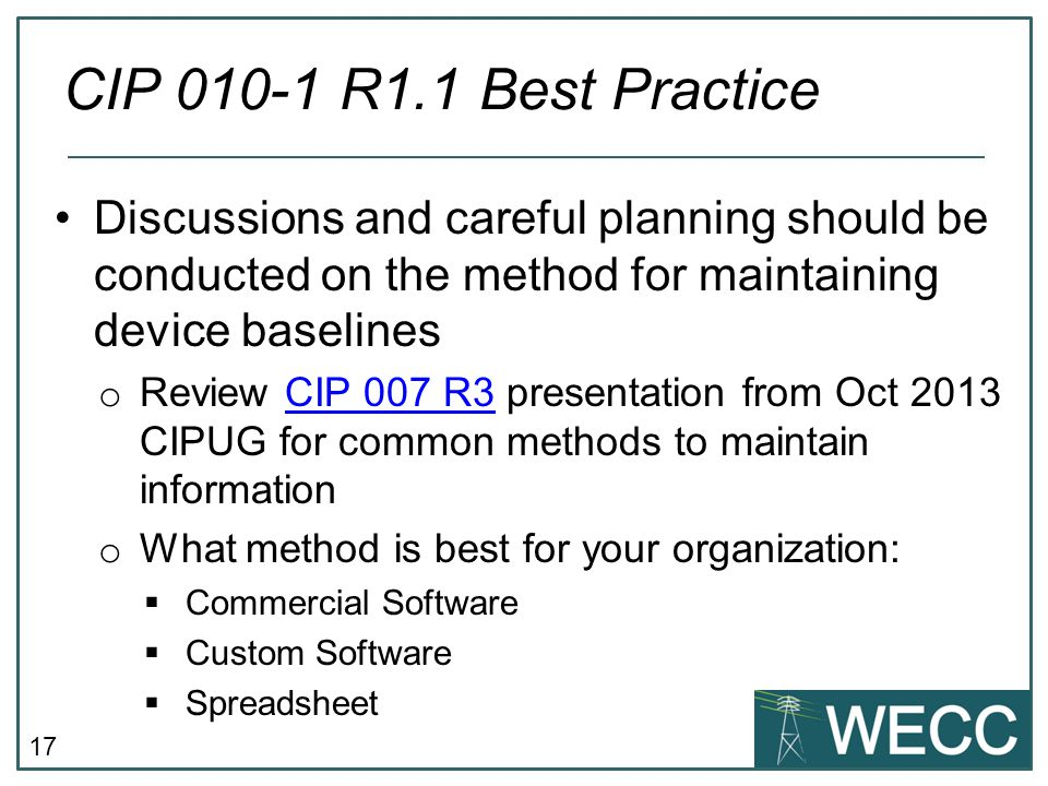 CIP 010-1 R1.1 Best Practice Discussions and careful planning should be conducted on the method for maintaining device baselines.