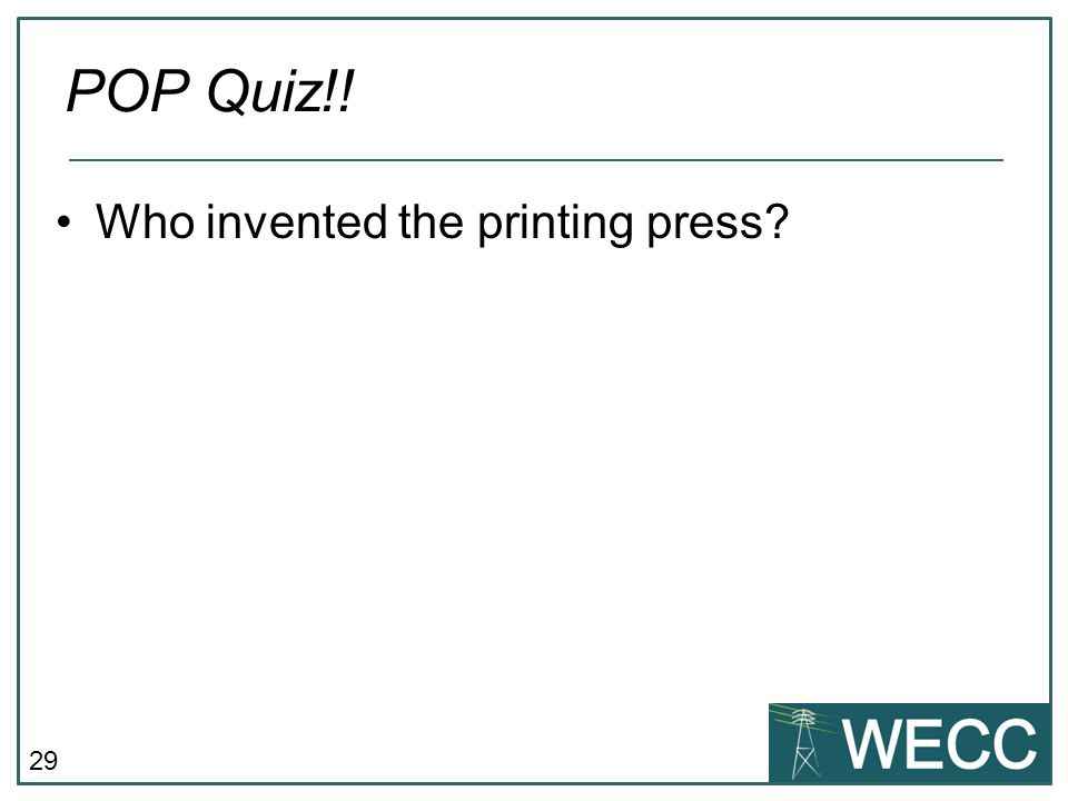 POP Quiz!! Who invented the printing press