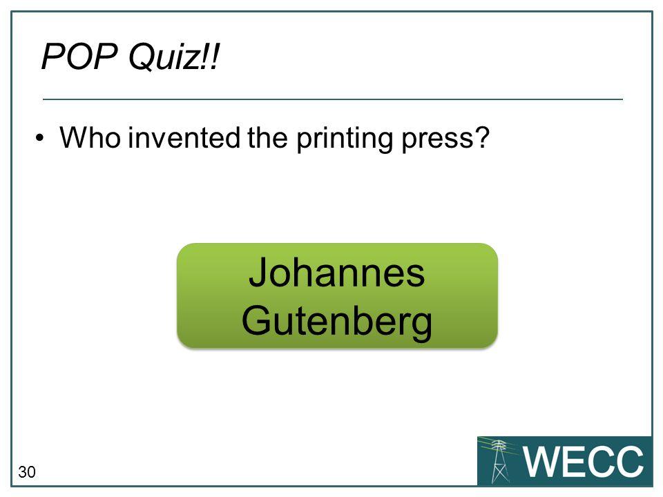 POP Quiz!! Who invented the printing press Johannes Gutenberg