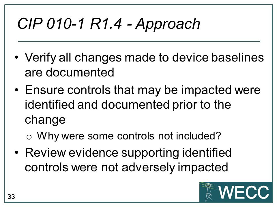 CIP 010-1 R1.4 - Approach Verify all changes made to device baselines are documented.