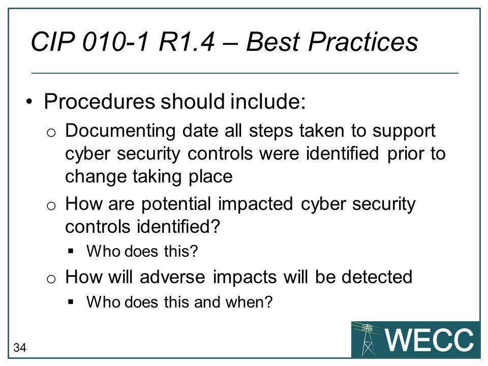 CIP 010-1 R1.4 – Best Practices Procedures should include: