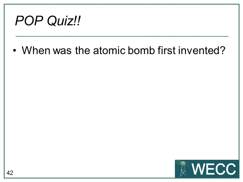 POP Quiz!! When was the atomic bomb first invented