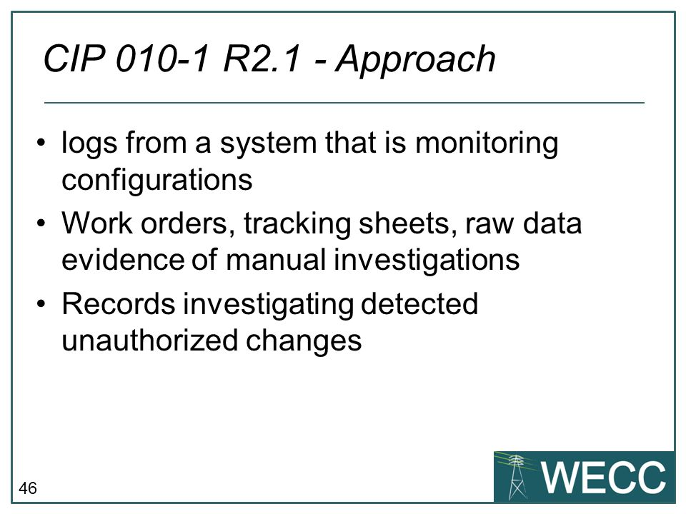 CIP 010-1 R2.1 - Approach logs from a system that is monitoring configurations.