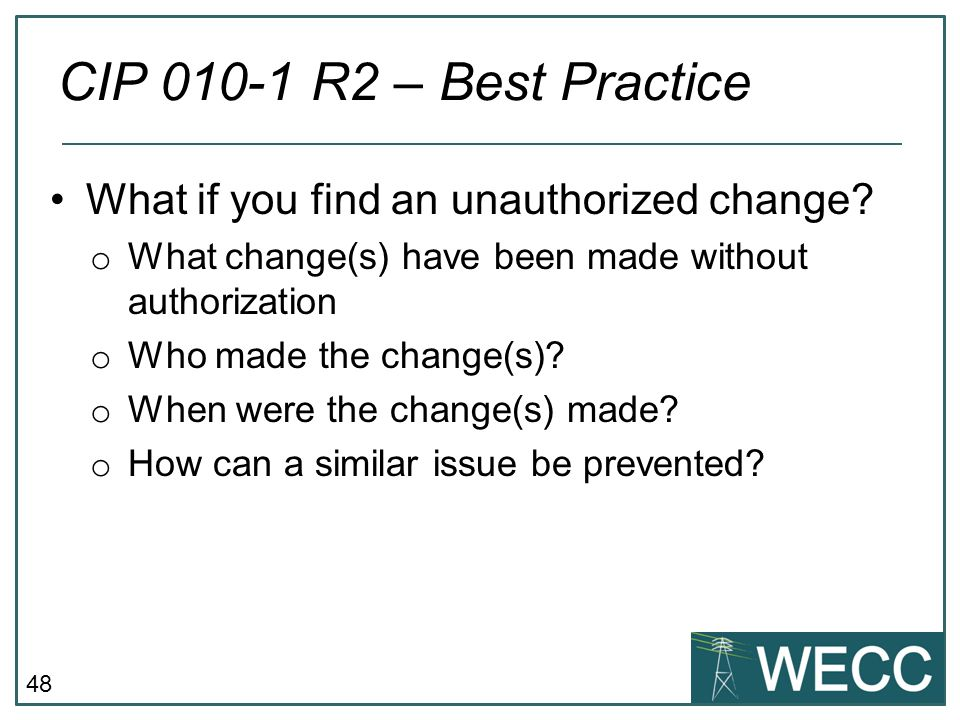 CIP 010-1 R2 – Best Practice What if you find an unauthorized change