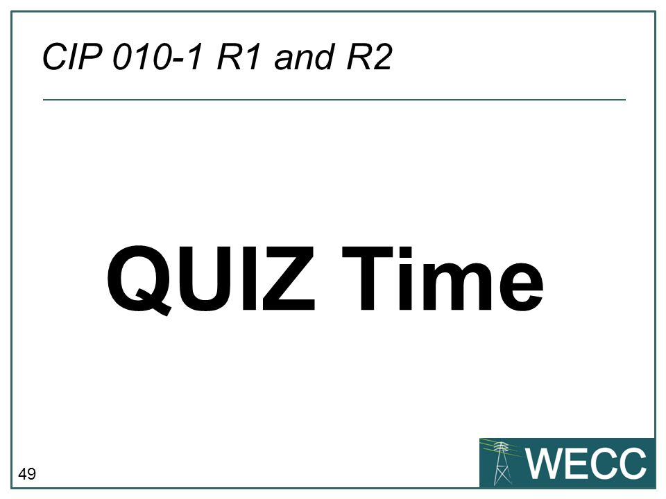 CIP 010-1 R1 and R2 QUIZ Time