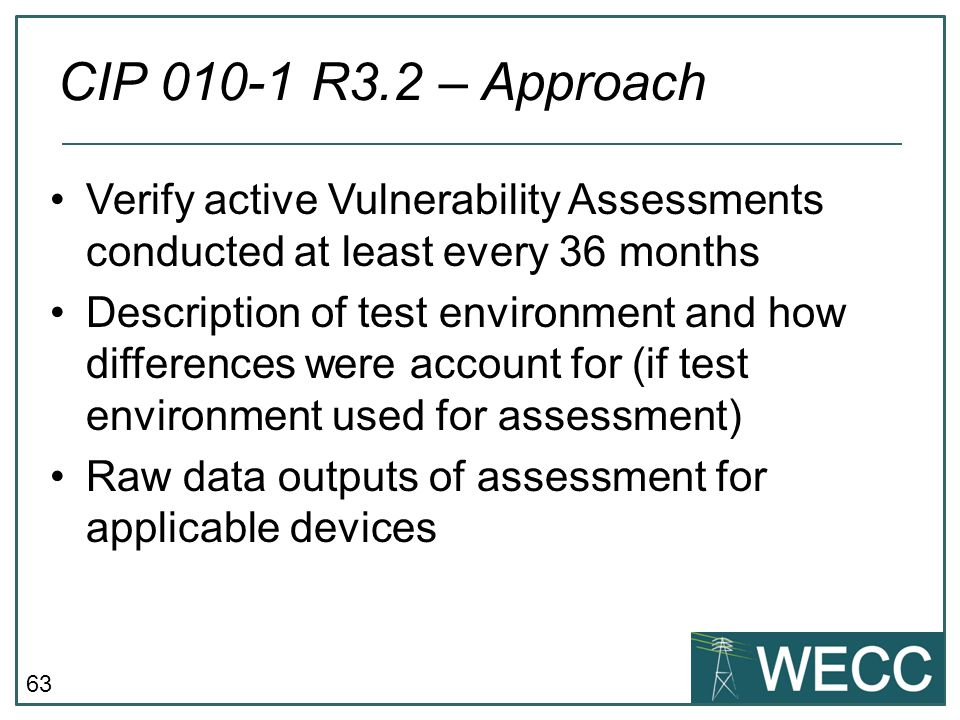 CIP 010-1 R3.2 – Approach Verify active Vulnerability Assessments conducted at least every 36 months.