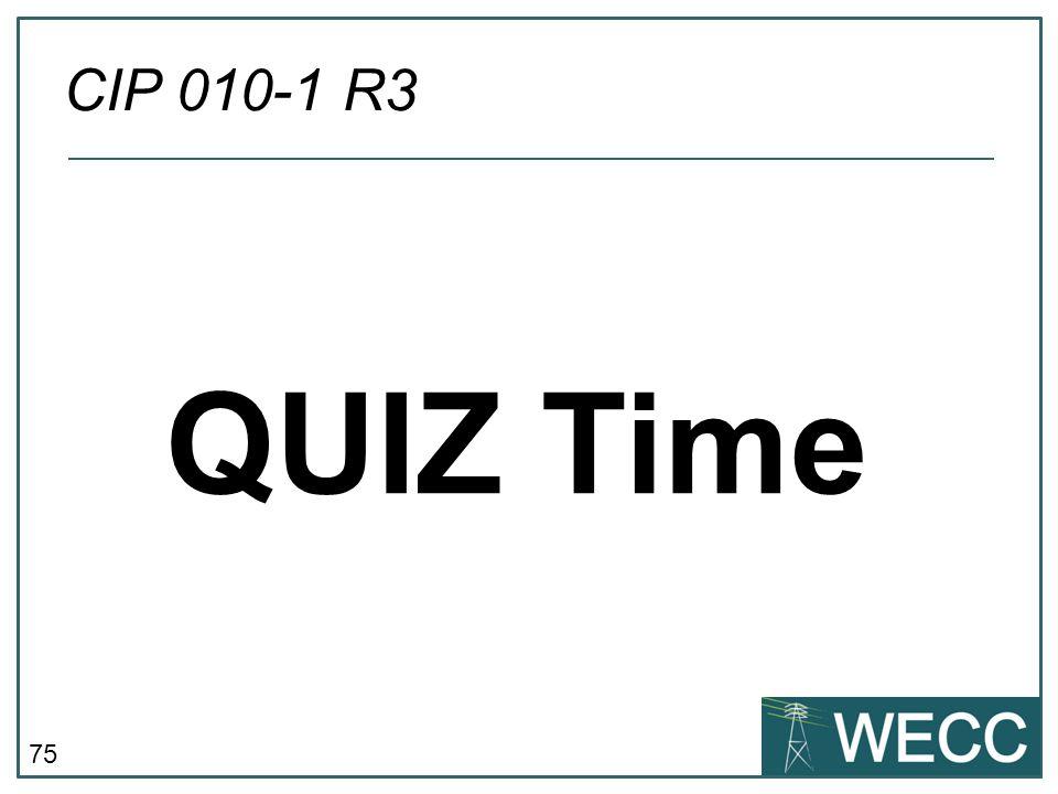 CIP 010-1 R3 QUIZ Time