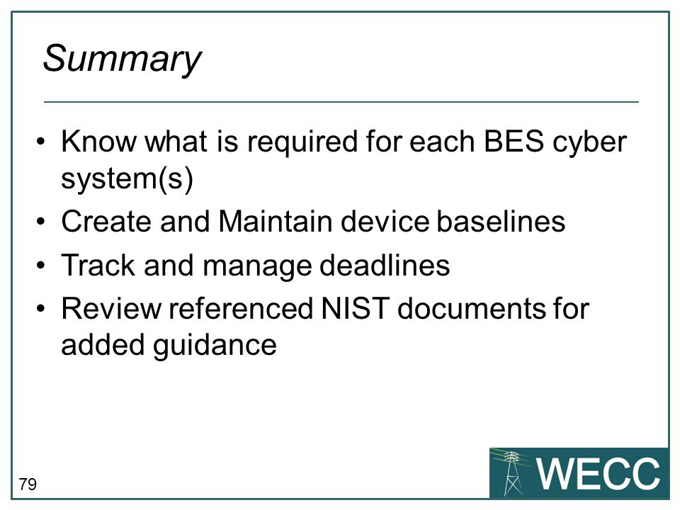 Summary Know what is required for each BES cyber system(s)
