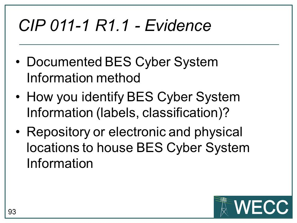 CIP 011-1 R1.1 - Evidence Documented BES Cyber System Information method. How you identify BES Cyber System Information (labels, classification)