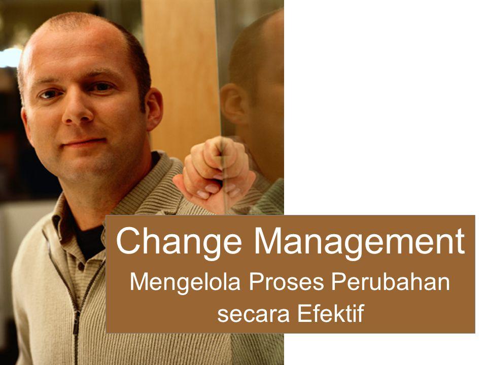 Mengelola Proses Perubahan secara Efektif