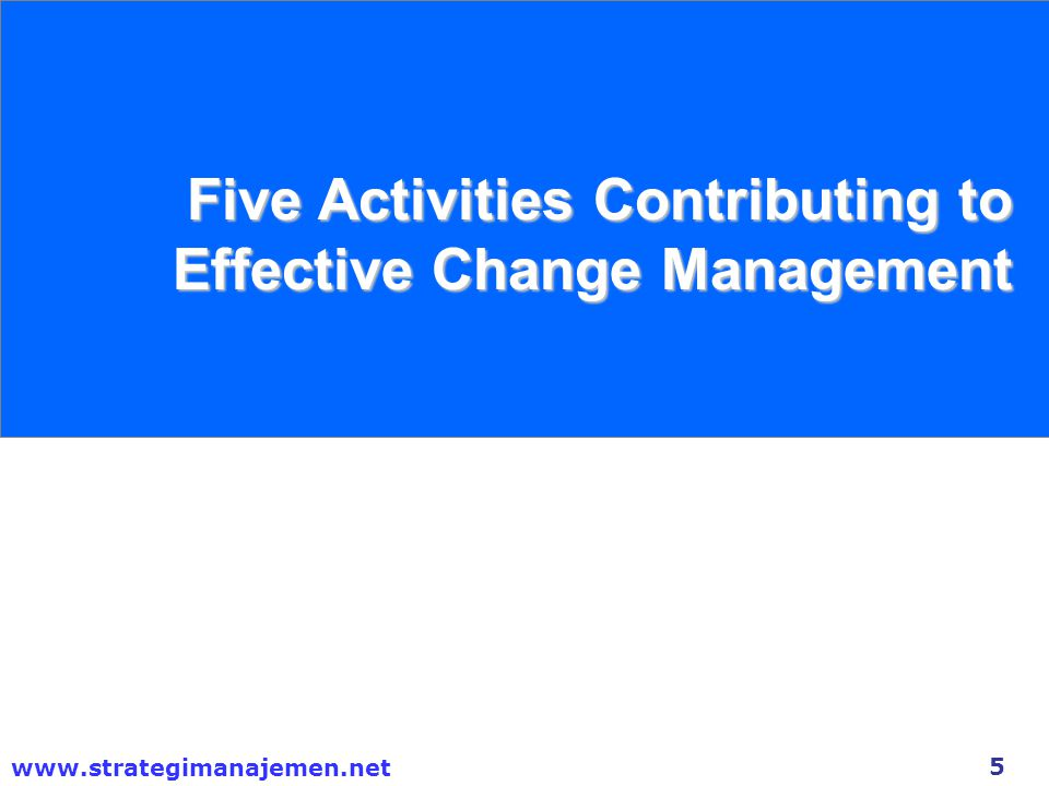 Five Activities Contributing to Effective Change Management