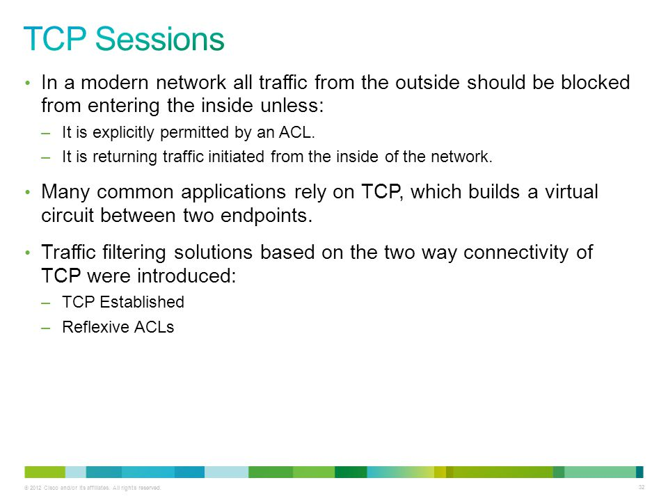 TCP Sessions In a modern network all traffic from the outside should be blocked from entering the inside unless: