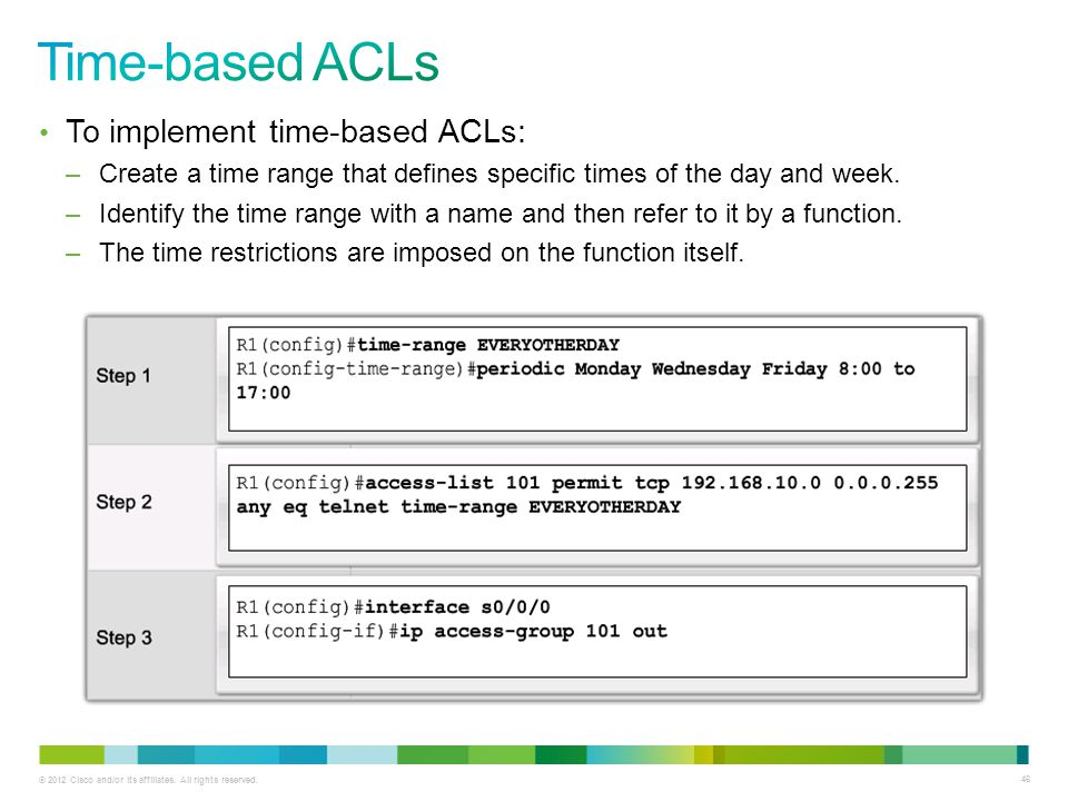 Time-based ACLs To implement time-based ACLs: