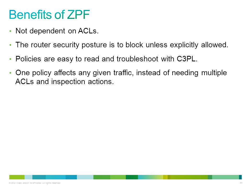 Benefits of ZPF Not dependent on ACLs.