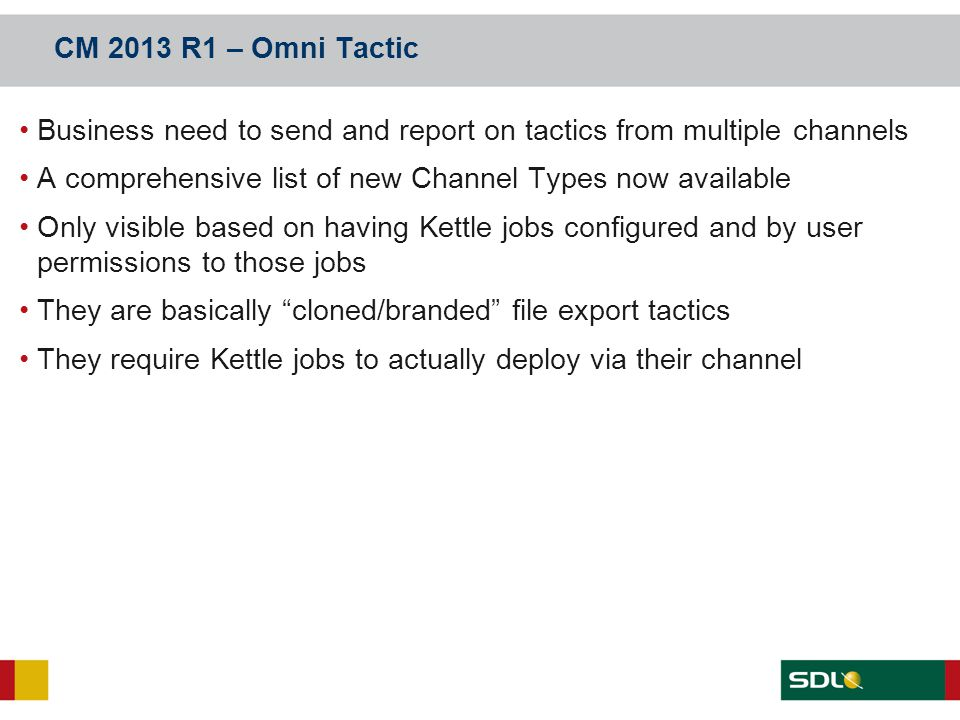 CM 2013 R1 – Omni Tactic Business need to send and report on tactics from multiple channels. A comprehensive list of new Channel Types now available.