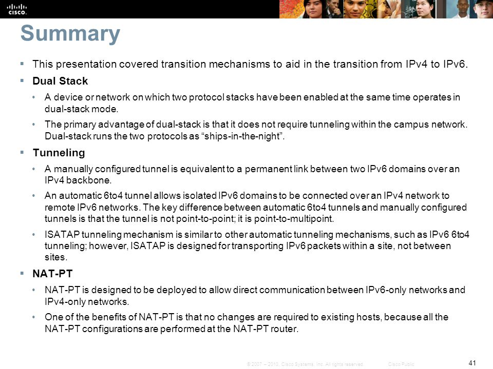 Summary This presentation covered transition mechanisms to aid in the transition from IPv4 to IPv6.