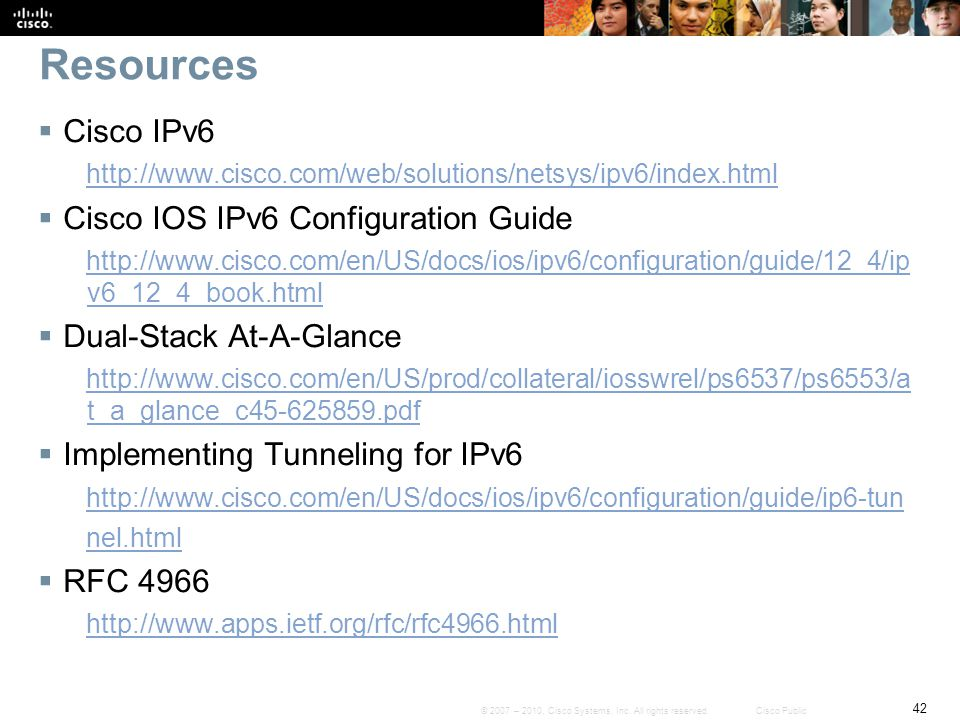 Resources Cisco IPv6 Cisco IOS IPv6 Configuration Guide