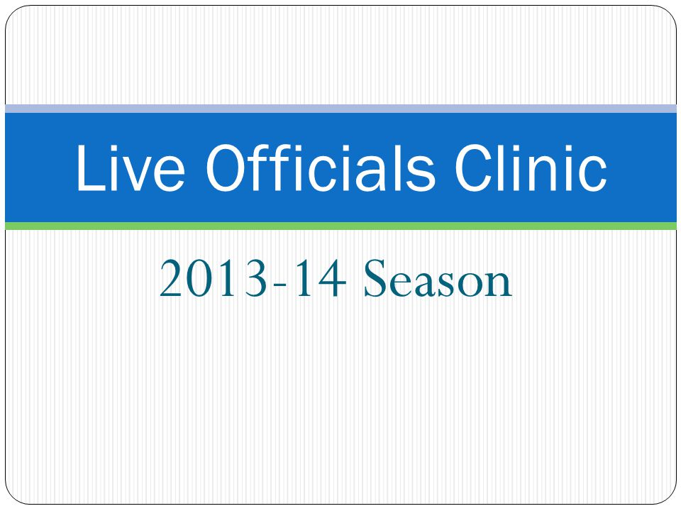 Live Officials Clinic 2013-14 Season