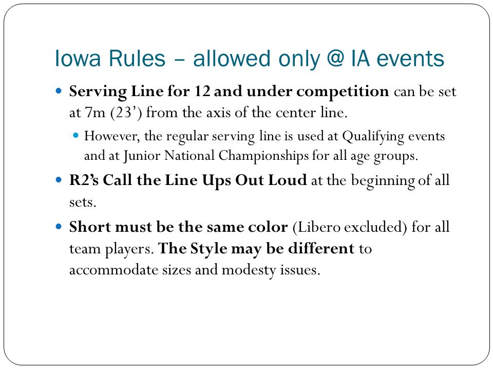 Iowa Rules – allowed only @ IA events