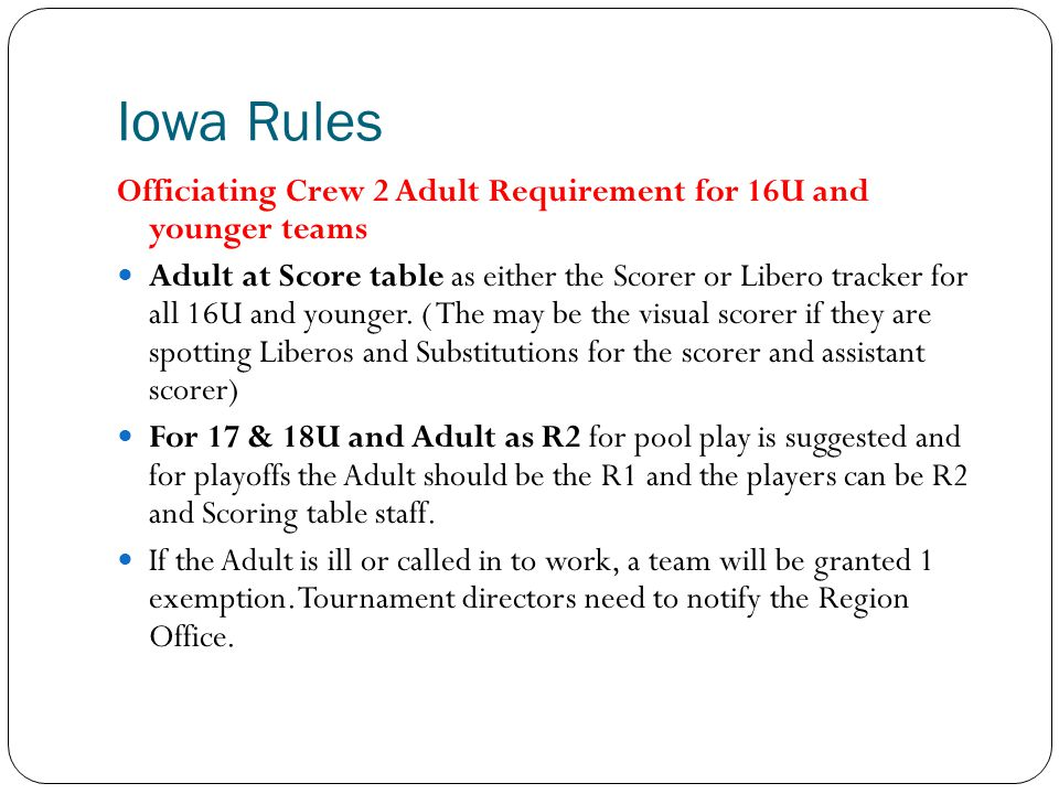 Iowa Rules Officiating Crew 2 Adult Requirement for 16U and younger teams.