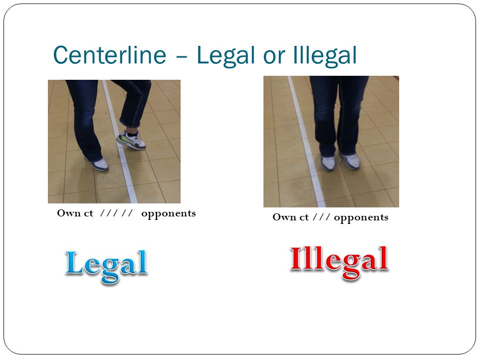Centerline – Legal or Illegal