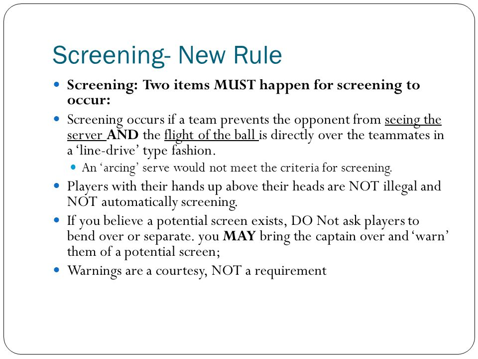 Screening- New Rule Screening: Two items MUST happen for screening to occur: