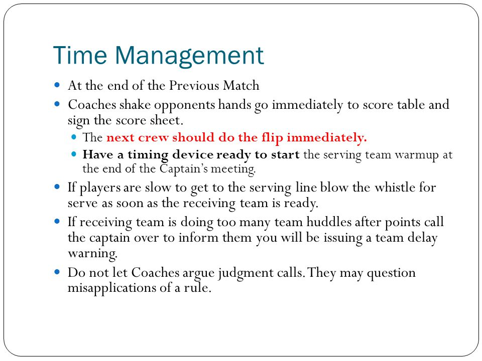 Time Management At the end of the Previous Match
