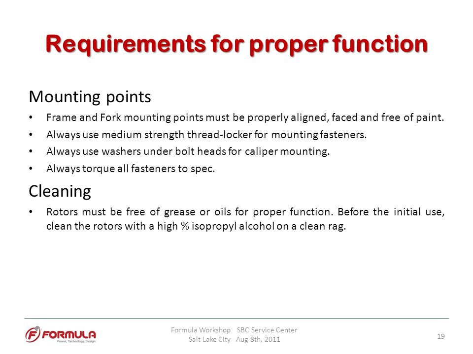 Requirements for proper function