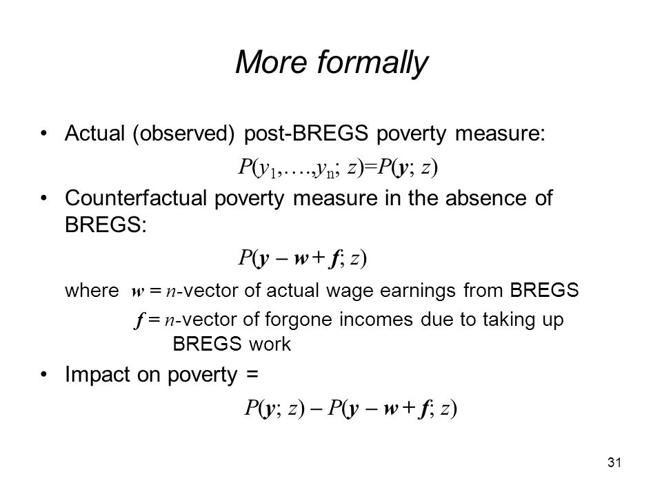 More formally Actual (observed) post-BREGS poverty measure: