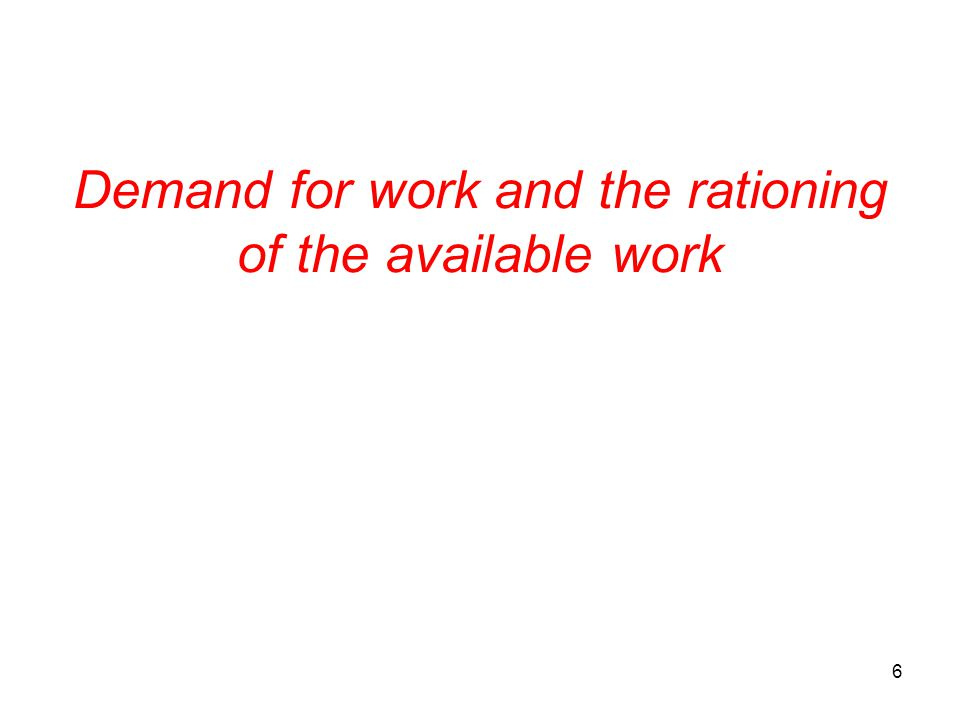 Demand for work and the rationing of the available work