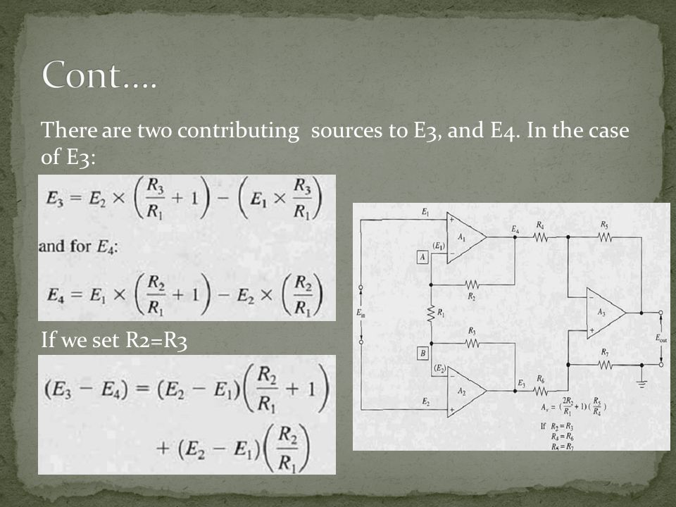 Cont…. There are two contributing sources to E3, and E4. In the case of E3: If we set R2=R3