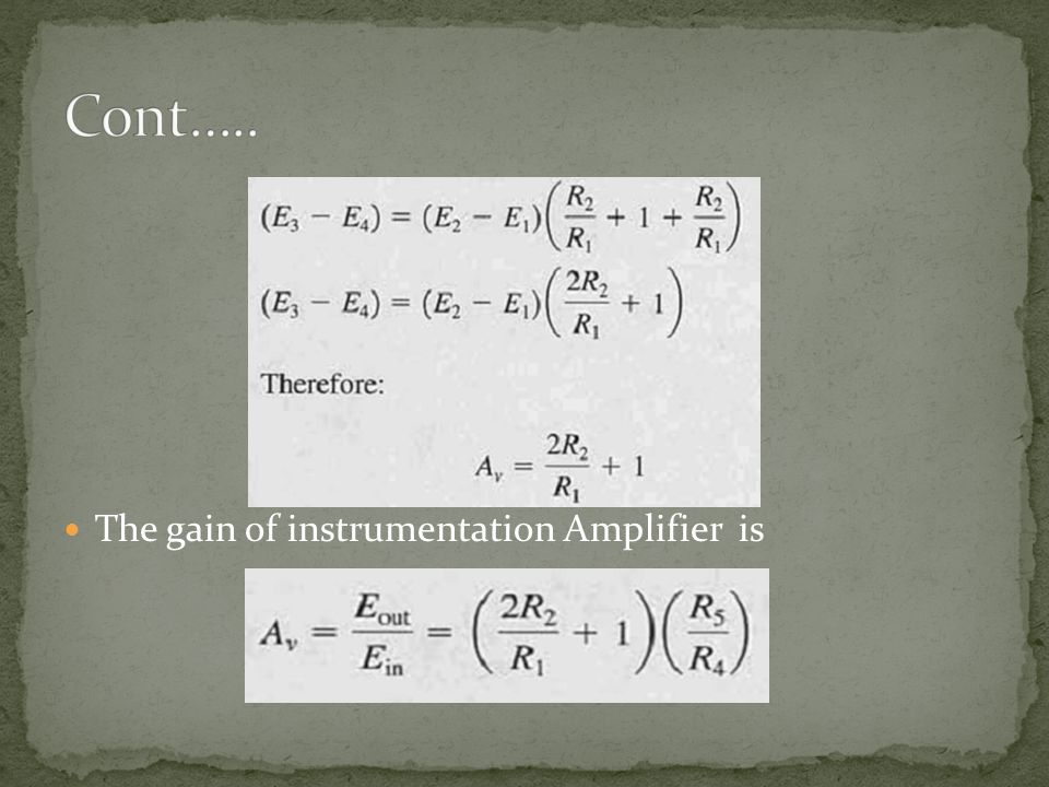 Cont….. The gain of instrumentation Amplifier is