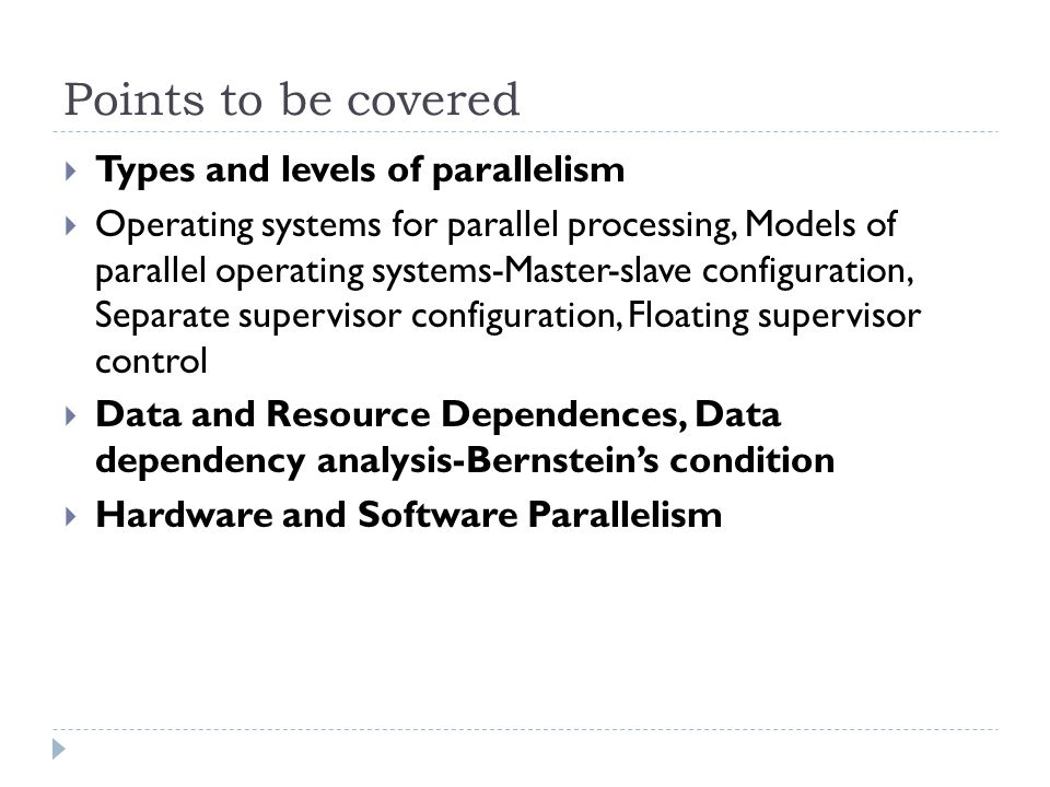 Points to be covered Types and levels of parallelism