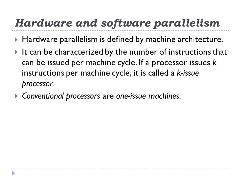 Hardware and software parallelism