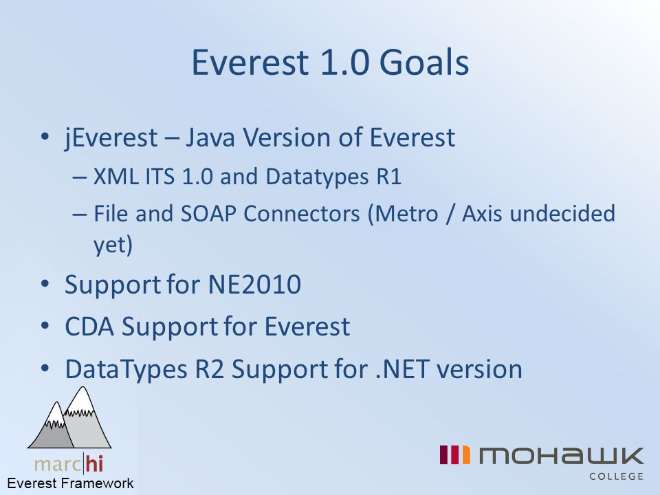 Everest 1.0 Goals jEverest – Java Version of Everest