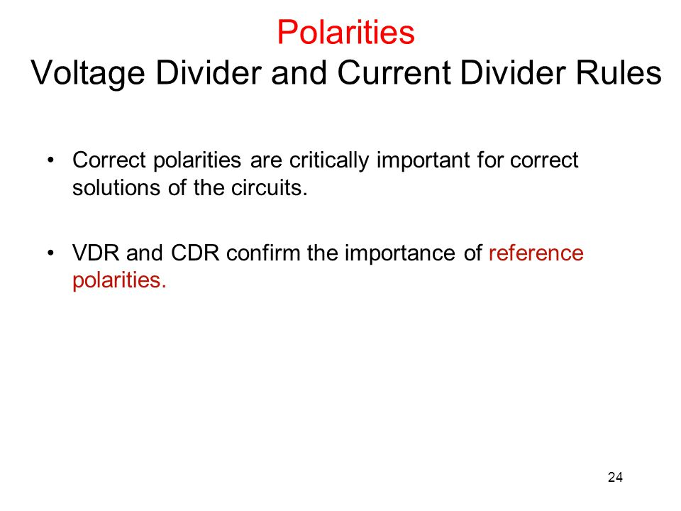 Polarities Voltage Divider and Current Divider Rules
