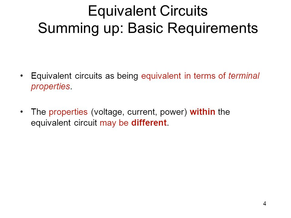 Equivalent Circuits Summing up: Basic Requirements