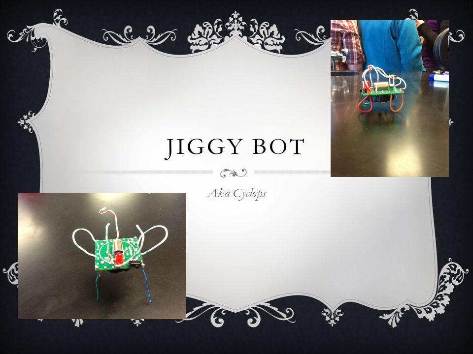 Jiggy Bot Aka Cyclops